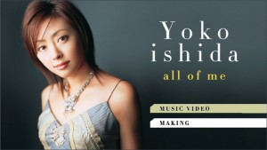 "Bonus mini DVD on Yoko Ishida's ""all of me"" CD"