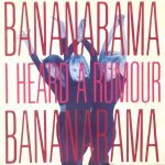 Bananarama: I Heard A Rumor