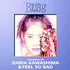 DARIA KAWASHIMA & FEEL SO BAD: Complete of DARIA KAWASHIMA & FEEL SO BAD At the BEING Studio